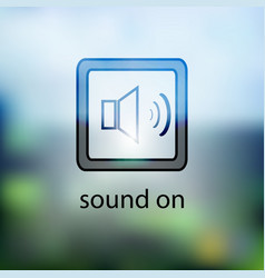 sound icon button on the blurred background vector image vector image
