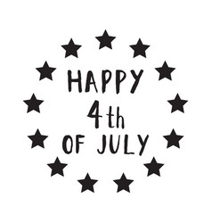 Happy 4 th of july hand drawn lettering design vector