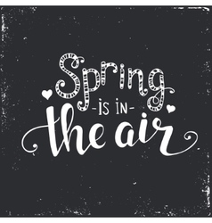 Spring is in the air Hand drawn typography poster vector