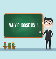 Why choose us concept with business man standing vector