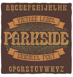 Vintage label typeface named parkside vector