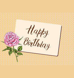 Happy birthday calligraphy letters with rose vector