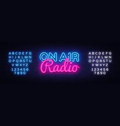 on air radio neon sign on air radio design vector image