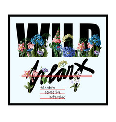 typographical print for t-shirt with wild flowers vector image