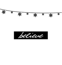 believe - modern phrase for christmas with black vector image