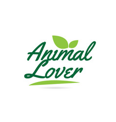 Green leaf animal lover hand written word text vector