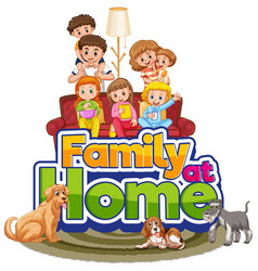 Happy family stay at home vector