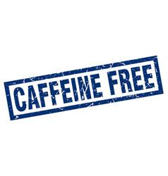 Square grunge blue caffeine free stamp vector