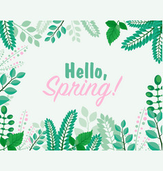 greeting card hello spring vector image vector image