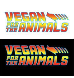 Vegan for animals image t-shirt vector