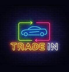 Car trade in neon sign rent car design vector