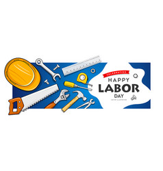 happy labor day construction tools banner design vector image