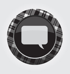 White black button tartan speech bubble icon vector