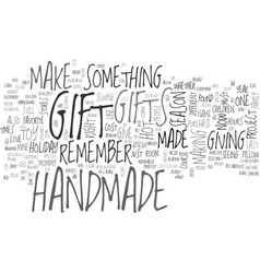 why handmade reasons why handmade is the hot gift vector image