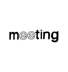 meeting - isolated lettering vector image