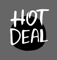 the hand written words hot deal vector image