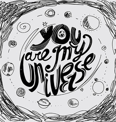 You are my universe vector