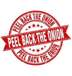 peel back the onion round grunge ribbon stamp vector image