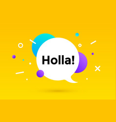 holla banner speech bubble poster and sticker vector image