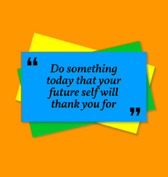Inspirational motivational quote do something vector