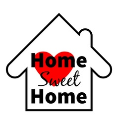Home sweet home Red heart Design for greeting vector