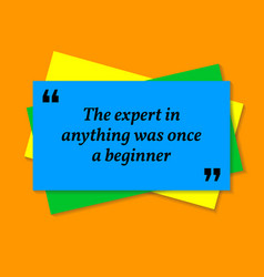 Inspirational motivational quote the expert in vector