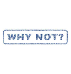 Why not question textile stamp vector