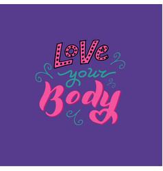 body positive slogan love your body phrase eps 10 vector image