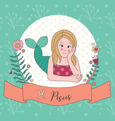 Cute horoscope zodiac girl pisces vector