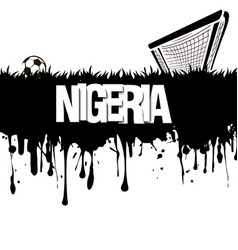 Grunge banner nigeria with a soccer ball and gate vector