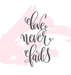 Love never fails - hand lettering inscription text vector
