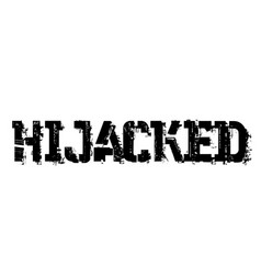 Hijacked typographic stamp vector