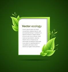 Frame green leaf ecology concepts vector image