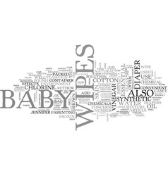 Baby wipes or chemical wipes text word cloud vector