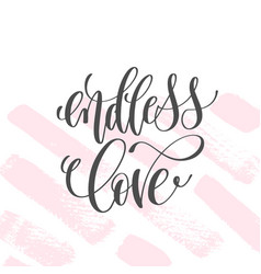 Endless love - hand lettering inscription text to vector