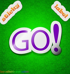 GO icon sign Symbol chic colored sticky label on vector