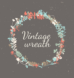 Vintage wreath in natural plant flowers and vector