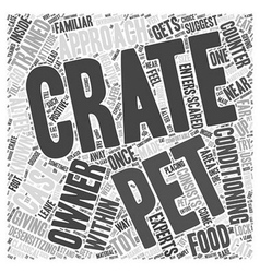 Giving crate training to pets word cloud concept vector