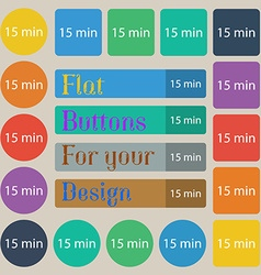 Fifteen minutes sign icon Set of twenty colored vector