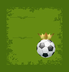 Football retro grunge card with ball and crown vector image vector image