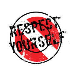 respect yourself rubber stamp vector image