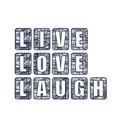 Live laugh love text vector
