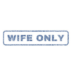 Wife only textile stamp vector