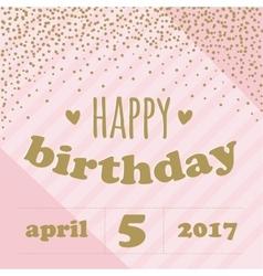 Happy birthday invitation with confetti for girl vector image