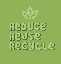 Reduce reuse recycle text modern lettering poster vector