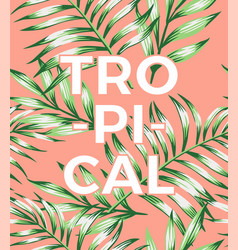 slogan tropical on a pink background with leaves vector image