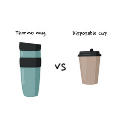 Thermo mug vs disposable cup for hot drinks zero vector
