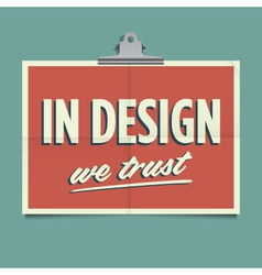 in design we trust vector image vector image