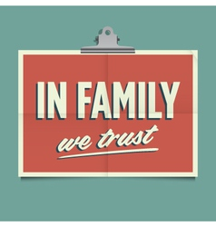 in family we trust vector image