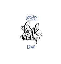 january 1 - bank holiday egypt - hand lettering vector image